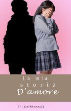 La mia storia d'amore by DarkBunny21