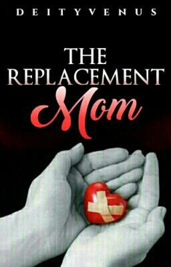 The Replacement Mom (On-Hold)