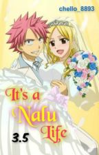 It's a Nalu Life [Nalu] {The FT Love Chronicles; Book 3.5} by chello_8893