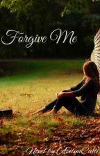 Forgive me by AvilynCadis