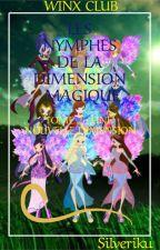Les Nymphes de la Dimension Magiques Tome 2 (Winx Club) by Silveriku