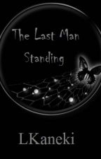 The Last Man Standing by LKaneki