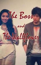 The Boss and the Wallflower (A Kathniel FanFic) by wallflower0524