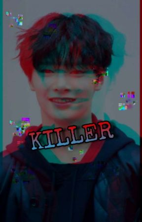 Killer • JeongChan [DISCONTINUED] by gEt_cOoL