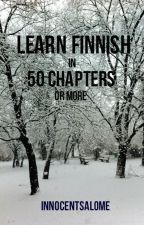 Learn Finnish In 50 Chapters or more by innocentsalome