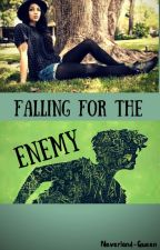 Falling for the Enemy (OUAT fanfic) [ON HOLD UNTIL FURTHER NOTICE] by Neverland-Queen