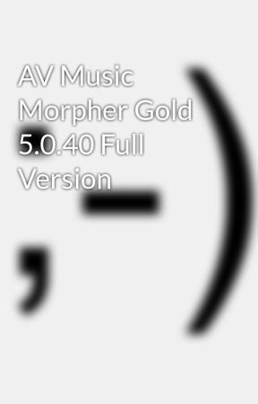 music morpher gold free download with crack
