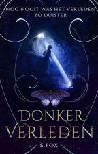Donker Verleden (Nederlands Boek) by poeticsunsetdreams