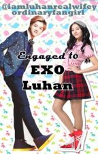 Engaged to Exo LUHAN by fabulosangkoreana