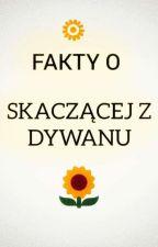 Fakty o Skaczącej Z Dywanu by tacoskaczezdywanu