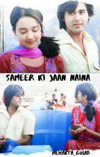 Sameer ki jaan Naina  by yudkbhians