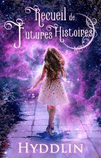 Recueil de futures histoires by ManaTETO