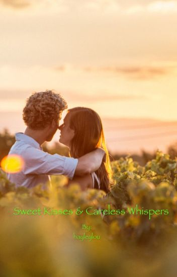 Sweet Kisses and Careless Whispers