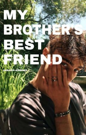 My Brother's Best Friend by summer-dreamer