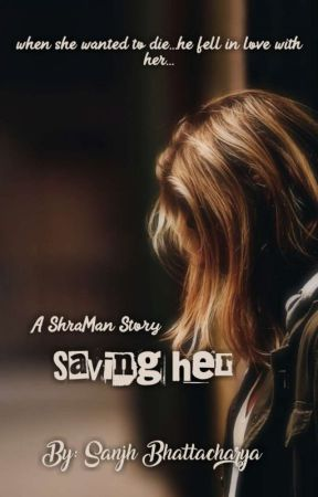 Saving Her ✔ by itssanjh