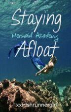 Staying afloat ~ (Mermaid academy) by xxirishrunnergirl