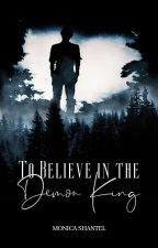 To Believe in the Demon King (Book #2) by LostNeverland4