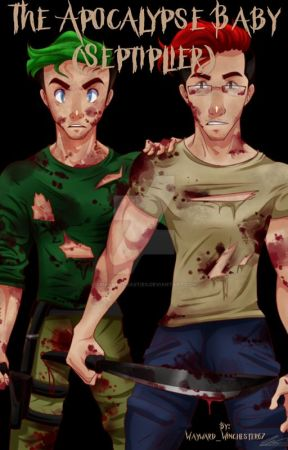 The Apocalypse Baby (Septiplier) by Deviant_Connor800