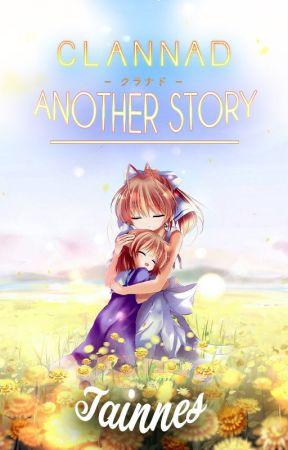 Clannad Another Story Chapter One Wattpad