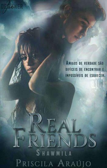 Real Friends-Shawmila - Priscila Araújo - Wattpad