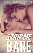 Strip Me Bare by TheClientList