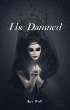 I be damned [ONGOING] by AlexWolf_author
