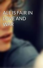 ALL IS FAIR IN LOVE AND WAR by nfeltonkeynes