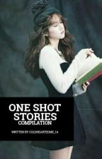 -🌻 Oneshot Stories 🌻- by ColdHeartedMe_14