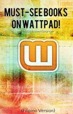 Must-see books on Wattpad! (Filipino stories) by ThatUnknownStranger