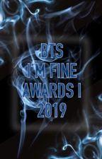 BTS I'M FINE AWARDS 2019 [ONLY A FEW SLOTS LEFT] by BTSIMFINEAWARDS