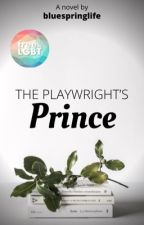 The Playwright's Prince by bluespringlife