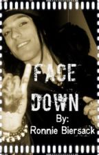 Face Down (A Christian Coma Love Story) (ON HOLD) by RaisedByWuuves