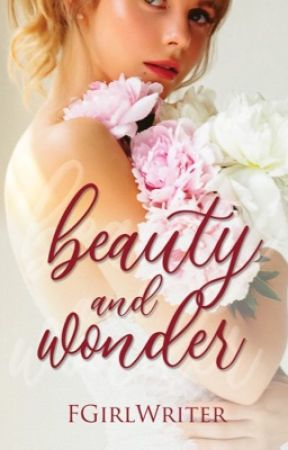 A Prequel: Beauty and Wonder by FrustratedGirlWriter