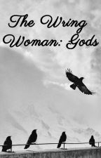 The Wring Woman: Gods by LadyFlautist