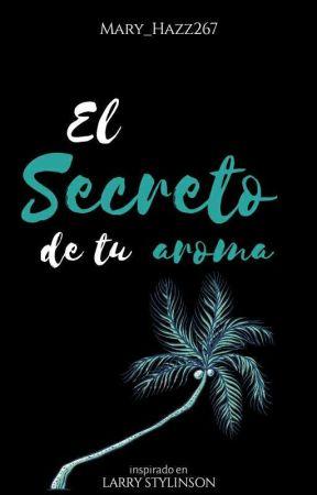 El Secreto De Tu Aroma by Mary_Hazz267