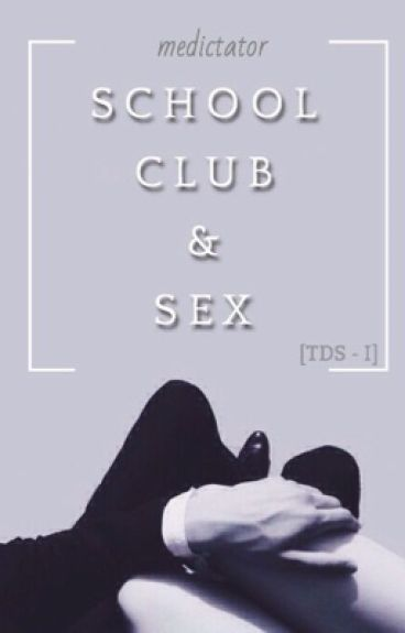 [TDS-I] School, Club & Sex (ON GOING)