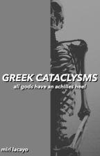 GREEK CATACLYMS  •  original by ambrosiia