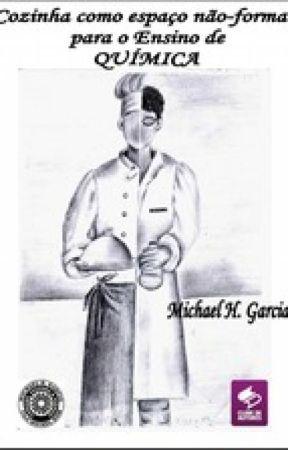 Cozinha como Espaço Não Formal para o Ensino de QUÍMICA by Mhermann1