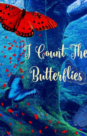 I Count the Butterflies (Open Novella Contest) by Clove_Thenardier