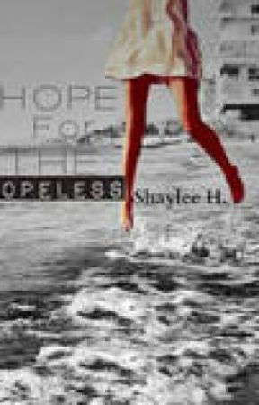 Hope For The Hopeless by Pursuit_Of_Happiness