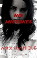 His Mistakes  by writerslife420