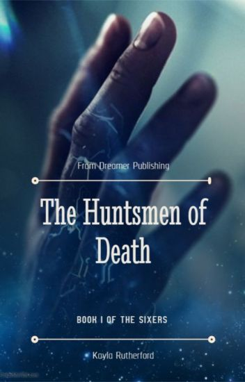 The Sixers: The Huntsmen of Death