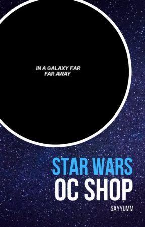 Star Wars OC Shop by sayyumm