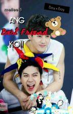 Ang Besfriend Ko: BoyxBoy by meilee18
