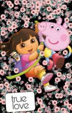 true love    peppa pig e dora aventureira by bialwvegood