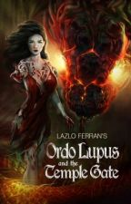 Ordo Lupus and the Temple Gate by lazloferran