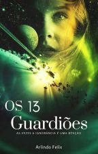 Os 13 Guardiões by Arlindo_Felix