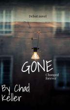 Gone * Still Editing* by chadk55