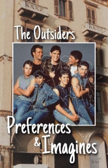 The Outsiders: preferences and imagines - Sk8ter boi - Wattpad