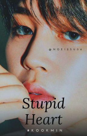 Stupid Heart-#KOOKMIN- MINI FIC by noe12su06